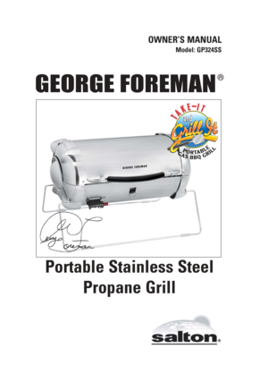 Page 1 OWNERu0027S MANUAL Model: GP324SS Portable Stainless Steel Propane Grill  GEORGE FOREMAN ® GR_GP324SS_IB_1